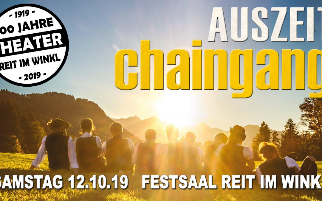 chaingang – 100 Jahre Theater – Reit im Winkl